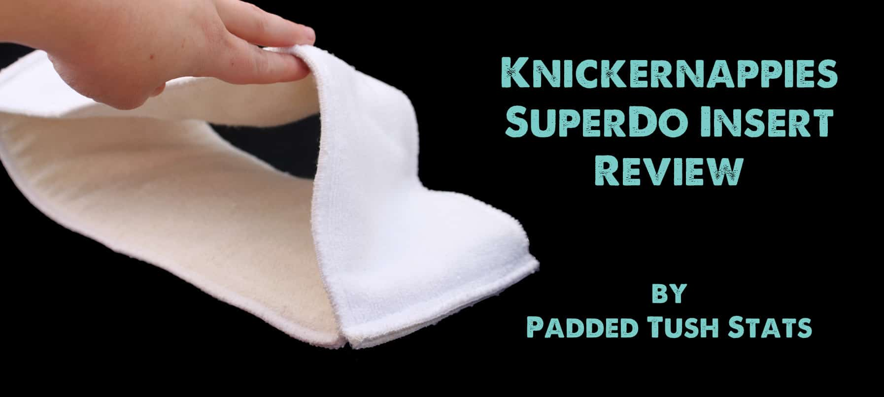 Knickernappies Superdo Insert Review